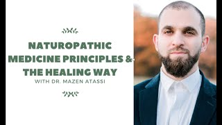 Dr  Mazen Atassi: Naturopathic Medicine and The Healing Way