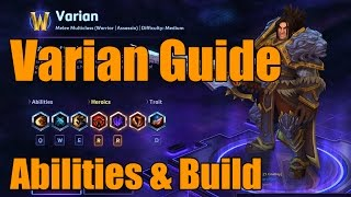 Heroes of the Storm - Varian Guide - Hero Overview, Abilities, & Build