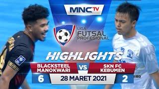 BLACKSTEEL MANOKWARI VS SKN FC KEBUMEN (FT: 6-2) - Highlights Liga Futsal Profesional 2020
