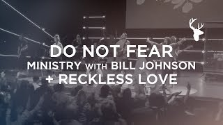 DO NOT FEAR -- RECKLESS LOVE - Bill Johnson + Steffany Gretzinger