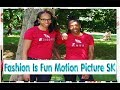 Fashion Is Fun Motion Picture SK