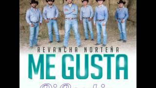 Revancha Norteña - Me Gusta | 2016