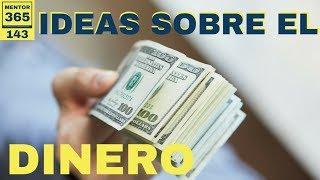 Ideas preconcebidas sobre el dinero - #143- MENTOR365