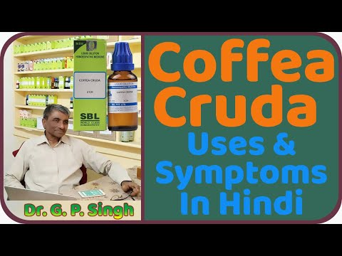 Coffea Cruda | Coffea Cruda 200 Homeopathic Medicine Symptoms And Uses In Hindi