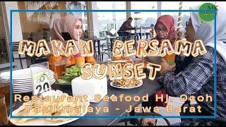 Makan Nikmat Bersama Sunset - Review tempat makan Hj.  Ocoh Mangin Tasikmalaya