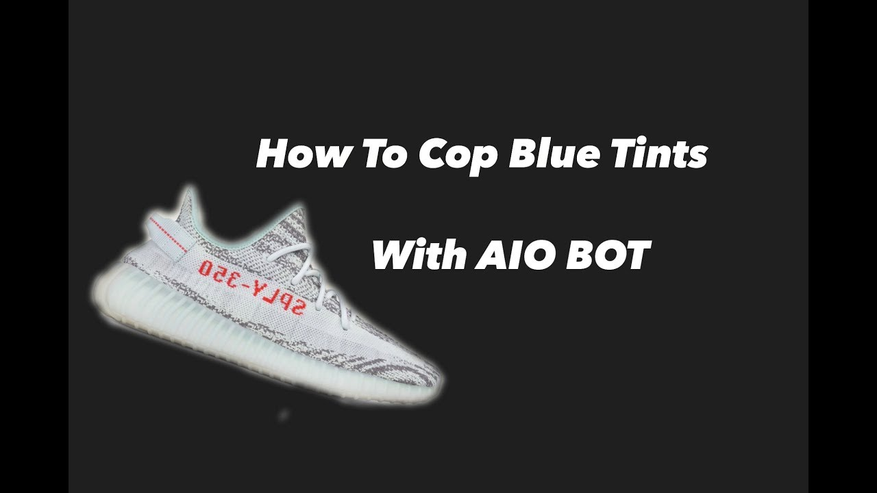 c839c272b HOW TO COP THE BLUE TINT YEEZYS! AIO BOT TUTORIAL! - YouTube