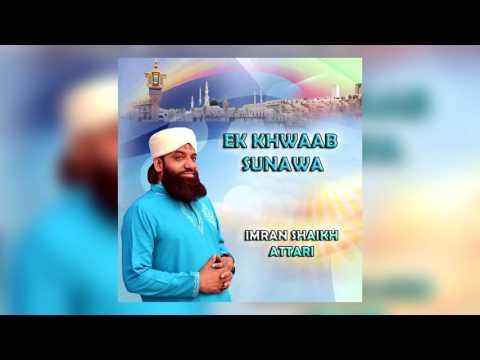 Imran Shaikh Attari - NEW 2017! Ek Khwaab Sunawa