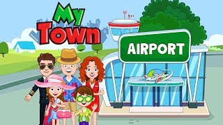 My Town: Airport | Creative Game #1 (Android Gameplay) | Cute Little Games