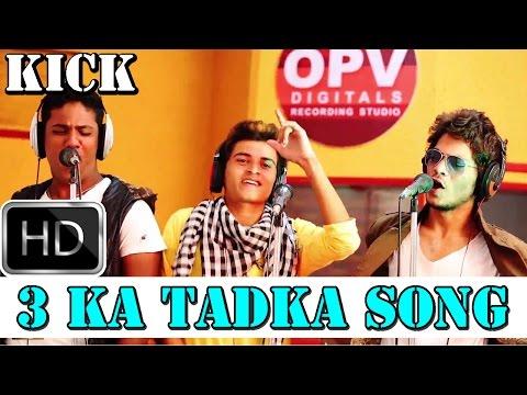 """Kick"" Full Video Song   3 Ka Tadka   Deshi Style   Dedicated To ""Salman Khan""   HD Video 2014"