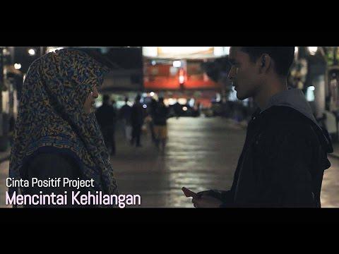 [Cinta Positif Part 3] Mencintai Kehilangan - Anandito Dwis