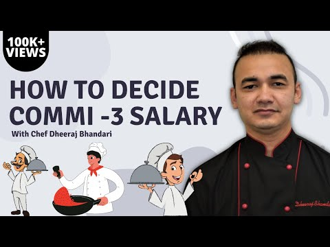 Commi-3 Salary Per Month | Executive Chef Salary Per Month | How To Decide Commi -3 Salary
