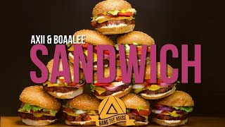 Axii & BOAALEE - Sandwich (Original Mix) [Blow The Roof]