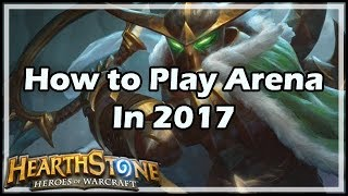 [Hearthstone] How to Play Arena In 2017