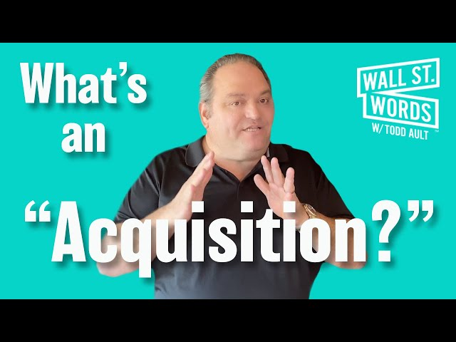 Wall Street Words word of the day = Acquisitions
