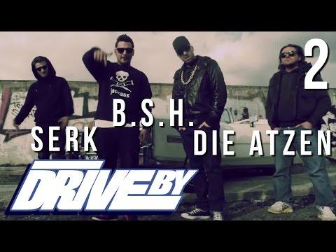 B.S.H FEAT. DIE ATZEN & SERK - SEH GUT DABEI AUS (DRIVE BY VIDEO No. 2)
