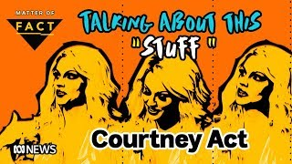 Courtney Act on changing the world through conversation