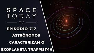 Astrônomos Caracterizam o Exoplaneta TRAPPIST-1h - Space Today TV Ep.717