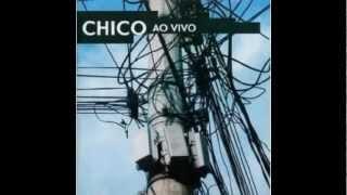 Chico Ao vivo - cd 1 - (full album)