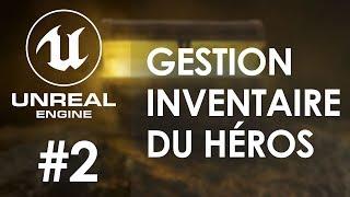 GESTION DE L'INVENTAIRE #2 - Tuto Unreal Engine 4 FR
