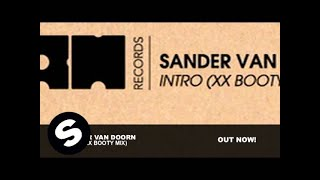 Sander Van Doorn - Intro (XX Booty Mix)