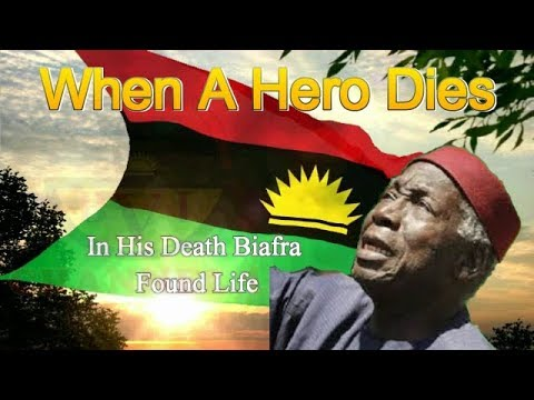 When A Hero Dies - Chronicle Of Dr Dozie Ikedife's Sacrifice For Biafra.