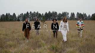 Fear Not (Music Video) // Fręsh Life Worship