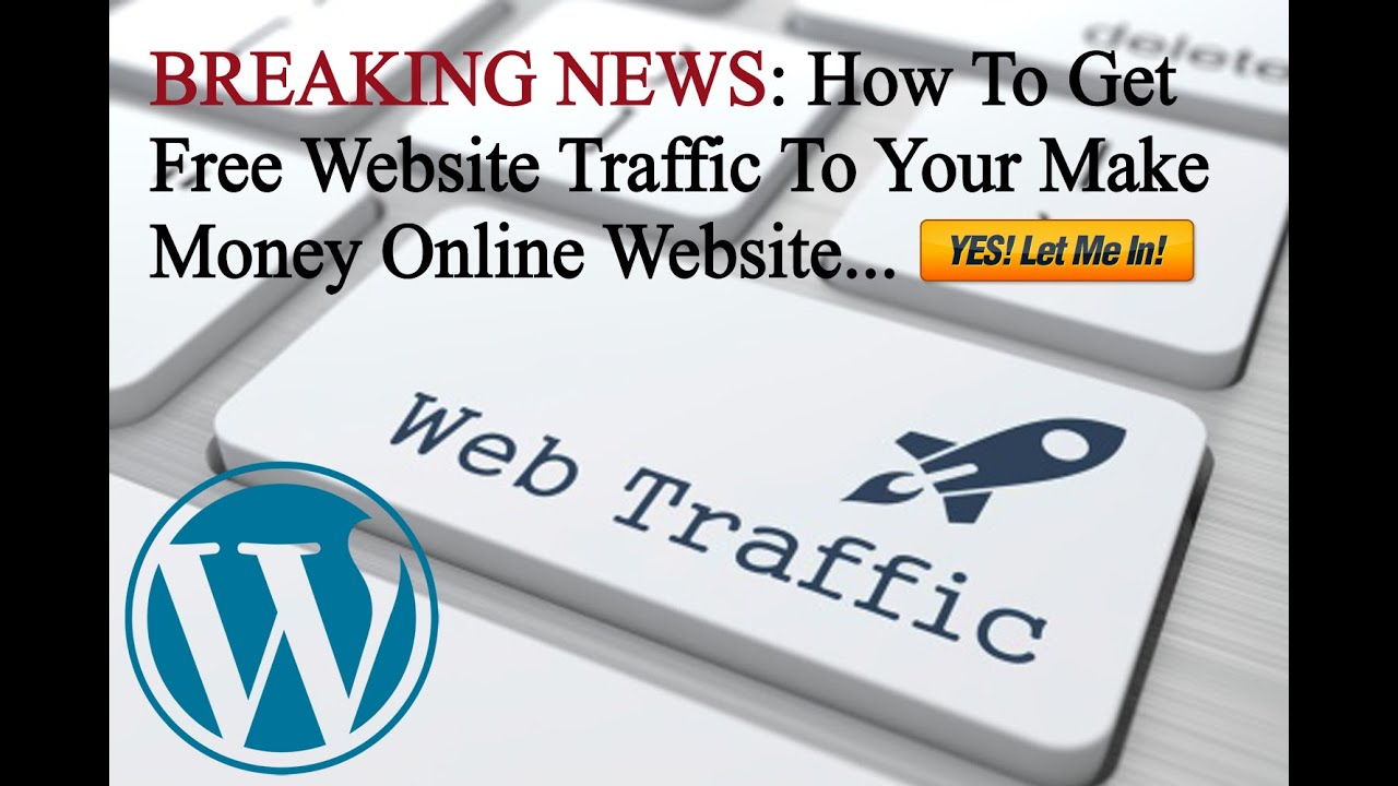 how to get website traffic to your make money online website how to get website traffic to your make money online website