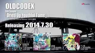 OLDCODEX「Dried Up Youthful Fame」Short Ver.