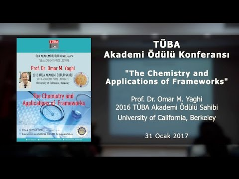 """""""The Chemistry and Applications of Frameworks"""" - Prof. Dr. Omar M. Yaghi - 31 Ocak 2017"""