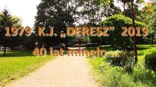 K.J. DERESZ - już ma 40 lat