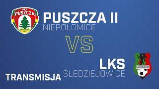 Puszcza II Niepołomice - LKS Śledziejowice   PUSZCZA TV