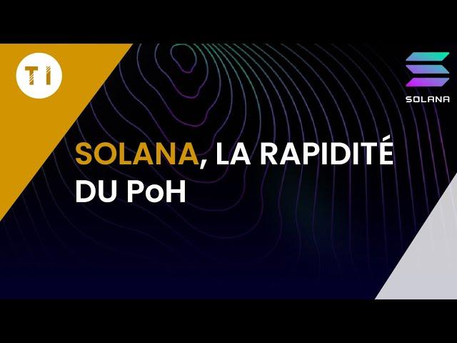 Tout comprendre du projet Solana et son PoH !