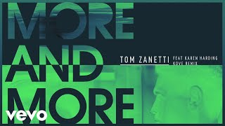 Tom Zanetti - More & More (Kove Remix) [Audio] ft. Karen Harding