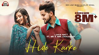 Hide Karke (Official Video) Mr& Mrs Choudhry | Khushi Punjaban | Lakhi Natt | New Punjabi Songs 2021