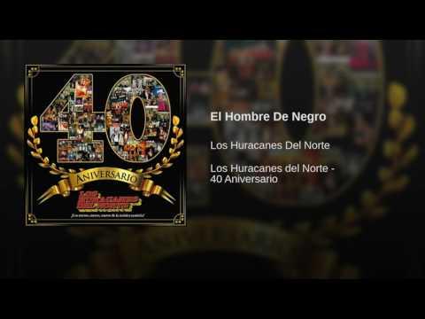 Los Huracanes Del Norte - El Hombre De Negro
