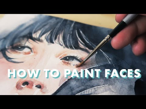 HOW TO PAINT FACES WITH WATERCOLOR // Tutorial + Q&A