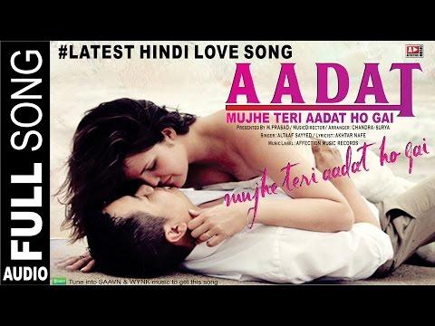 MUJHE TERI AADAT HO GAI BY ALTAAF   CHANDRA SURYA   NEW HINDI SONGS 2016   AFFECTION MUSIC RECORDS