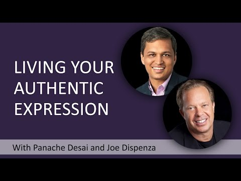 How To Live Your Authentic Expression With Joe Dispenza And Panache Desai