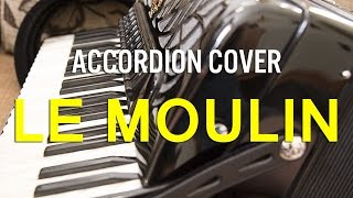Le Moulin by Yann Tiersen - Accordion Cover
