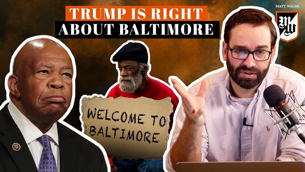 Trump Is Right About Baltimore | The Matt Walsh Show Ep. 305