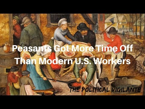 US Workers Treated Worse Than Medieval Peasants - The Political Vigilante - 동영상