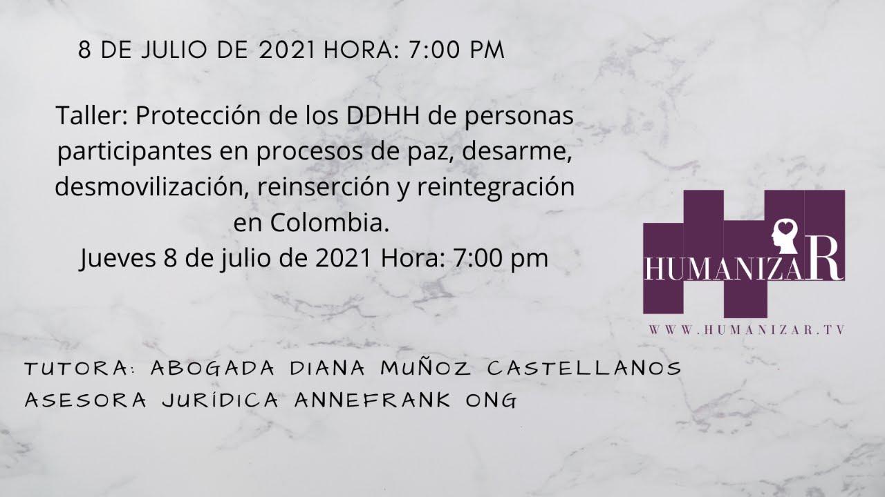 Protección de los DDHH de personas participantes en procesos de paz, desarme, desmovilización, reins
