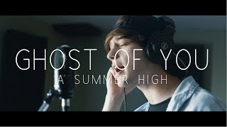 """Ghost of You"" - A Summer High (5 Seconds of Summer Cover)"