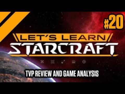 Let's Learn StarCraft #20 - TvP Review and Game Analysis