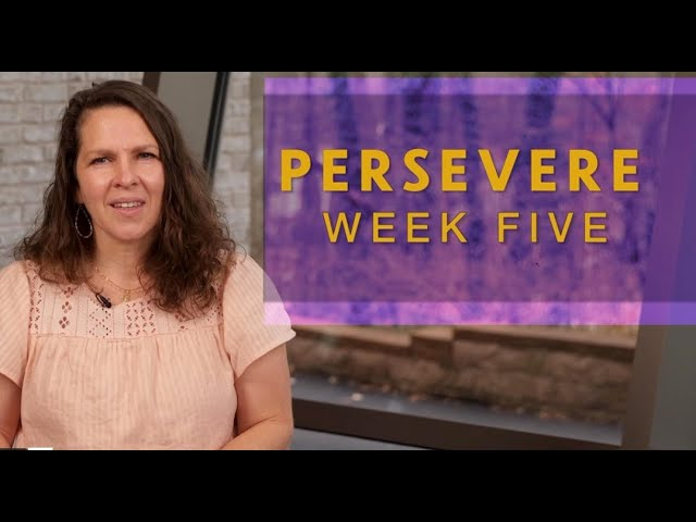 Small Group Message - Persevere - Week 5