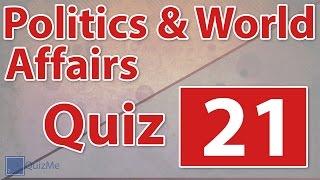 Politics & World Affairs Quiz | Number 21 | QuizMe