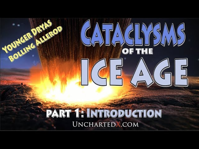 Cataclysms of the Ice Age - Younger Dryas, Bolling Allerod. Part 1: Introduction