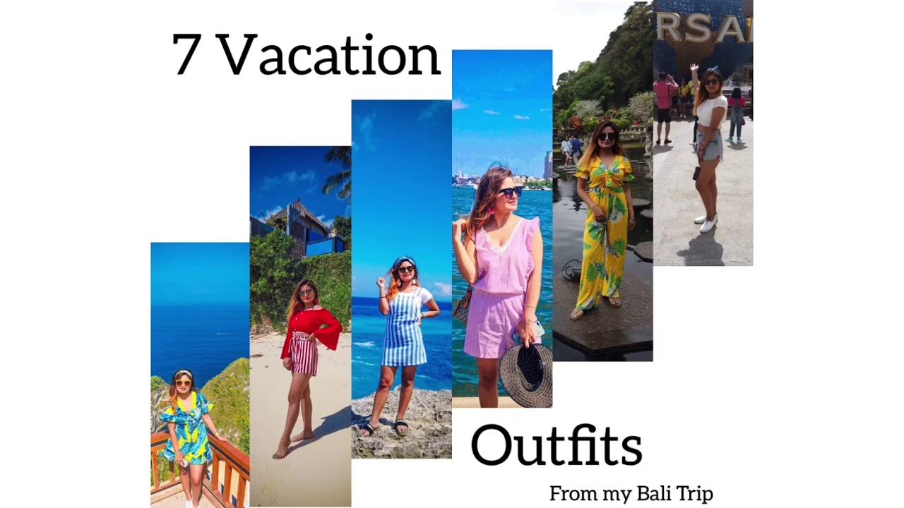 WHAT I WORE IN BALI/ VACATION- HOLIDAY SUMMER OUTFIT IDEAS 2019/ WHAT TO TAKE ON A ISLAND TRIP 2