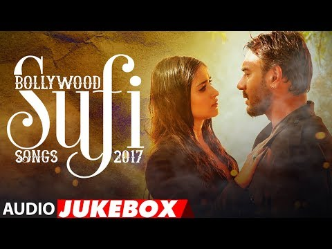 Bollywood Sufi Songs 2017  Best of Sufi Jukebox  Sufi Audio Jukebox 2017