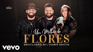 Diego & Arnaldo, Yasmin Santos - Um Milhão de Flores (Ao Vivo)